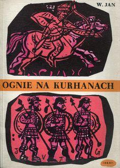"""""""Ognie na kurhanach"""" W. Jan Translated by Jerzy Jędrzejewicz Cover by Jan Młodożeniec (Mlodozeniec) Published by Wydawnictwo Iskry 1962"""