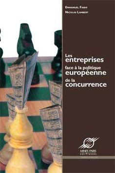 Les entreprises face à la politique européenne de la concurrence Politics, Business