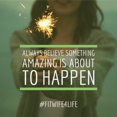 Always believe that something wonderful is about to happen.  #bridalicious #fitwife4life #bridaliciousbootcamp #hope #love #somethingwonderful @fitwife4life