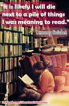 - Lemony Snicket
