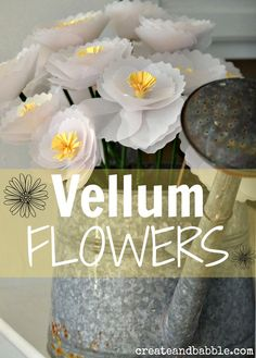 We've all seen paper flowers. How about flowers made with vellum paper! createandbabble.com