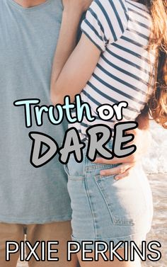 Their paths would've never crossed...but fate had another plan in mind. #pixieperkins #truthordare #booksale #newbook #yafiction #yalovin #yaromance #cleanreads