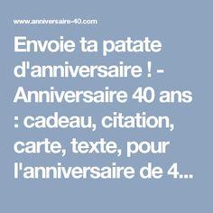 Envoie ta patate d'anniversaire ! - Anniversaire 40 ans : cadeau, citation, carte, texte, pour l'anniversaire de 40 ans