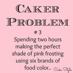 Then not remembering how to make it again! Cake Meme, Cake Jokes, Cake Humor, Bakery Quotes, Opening A Bakery, Problem Quotes, Funny Note, Post Quotes, Words To Use