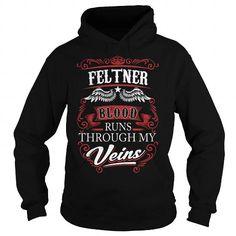 I Love FELTNER,FELTNERYear, FELTNERBirthday, FELTNERHoodie, FELTNERName, FELTNERHoodies T-Shirts