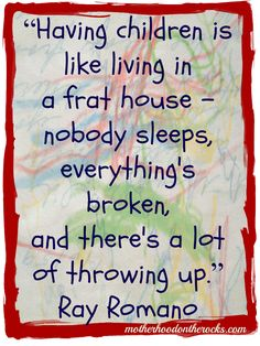 10 Ways in which having children is like living in a frat house - Motherhood on the Rocks