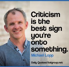 Career Lesson: Criticism is the best sign you're onto something #Leadership #MotivationMonday #Business #Miami