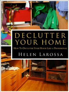 "Free Kindle Book For A Limited Time : Declutter Your Home - How To Declutter Your House Like A Professional - Are you overwhelmed by the amount of clutter in your home? Do you get a brain explosion each time you see every room filled with ""stuff"" you can't seem to find a place for?Perhaps it's time for you to declutter your home. You feel depressed and overwhelmed and your partner and family members feel frustrated too. Ok, you've come to that conclusion too, but where do I start? How do I o..."