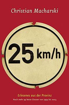 25 km/h: Erlesenes aus der Provinz - Noch mehr 99 beste G... https://www.amazon.de/dp/3980784428/ref=cm_sw_r_pi_dp_x_yg6xyb7X0BM2C