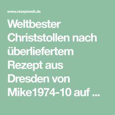 Weltbester Christstollen nach überliefertem Rezept aus Dresden von Mike1974-10 auf www.rezeptwelt.de, der Thermomix ® Community