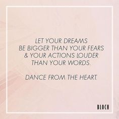 Let your dreams be bigger than your fears & your actions louder than your words. Dance from the heart. Ballerina Quotes, Dancer Quotes, Ballet Quotes, Dance Motivation, Monday Motivation, Motivation Inspiration, Positive Quotes, Motivational Quotes, Inspirational Quotes