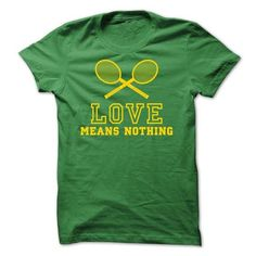 Love in tennis Mean nothing T Shirts, Hoodies. Check price ==► https://www.sunfrog.com/Sports/Love-in-tennis-Mean-nothing.html?41382 $19