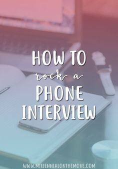 How to Rock a Phone Interview - Millennial on the Move Job Interview Questions, Job Interview Tips, Interview Preparation, Interview Outfits, Interview Techniques, Telephone Interview, Writing Thank You Cards, Job Hunting Tips, Phone Interviews