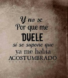 No se xq me duele Favorite Quotes, Best Quotes, Quotes To Live By, Life Quotes, Ex Amor, Amor Real, Love Quotes For Wedding, Quotes En Espanol, More Than Words