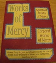 Spiritual & Corporal Works of Mercy Catholic Lapbook Snacks For Work, Healthy Work Snacks, Education Quotes For Teachers, Quotes For Students, Catholic Religious Education, Catholic Crafts, Corporal Works Of Mercy, Year Of Mercy, Spiritual Needs