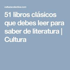 51 libros clásicos que debes leer para saber de literatura | Cultura