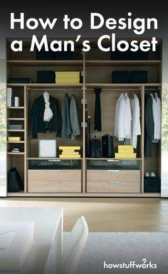 Men's needs can be very different from women's -- even with closet space. Learn how to design a man's closet for maximum storage and efficiency.
