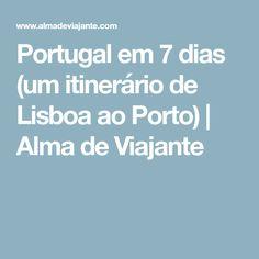 Portugal em 7 dias (um itinerário de Lisboa ao Porto) | Alma de Viajante