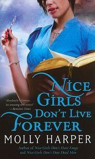 Molly Harper ~ 'Nice Girls Don't Live Forever'