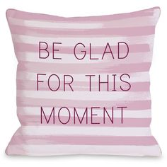 OneBellaCasa.com Be Glad for This Moment Stripe Pillow found on Polyvore