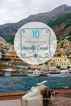 The Amalfi Coast is one of the most amazing parts of Europe! Here are our top 10 must see things to do while you're there.  Read more here - https://thewelltravelledman.com/2016/04/24/10-things-to-see-and-do-on-the-amalfi-coast/