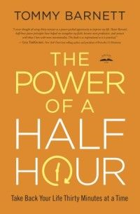 """My book review of """"The Power of a Half Hour"""" by Tommy Barnett"""