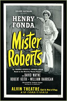 Mr. Roberts (when I did this play, I never dreamed I would one day become a Mrs. Roberts :D)