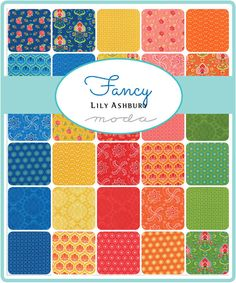 Bright and beautiful precuts from Moda Fabrics have arrived :) 'Fancy' is designed by Lily Ashbury... we now have charm packs, jelly rolls & layer cakes ;-)