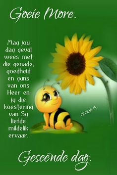Good Morning Wishes, Good Morning Quotes, Lekker Dag, Goeie Nag, Goeie More, Afrikaans Quotes, Friendship Quotes, Bee, Words