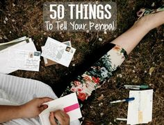 50 Things To Tell Your Penpal | Uncustomary Art