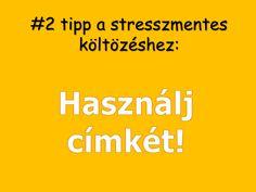 A második tipp a stresszmentes költözéshez:  HASZNÁLJ CíMKÉT!  http://stresszmenteskoltozes.hu/4-tipp-a-stresszmentes-koltozeshez/
