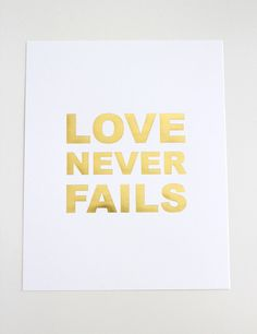 Love truly never fails!  Find the print in the Southern Weddings Shop
