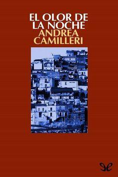 'El olor de la noche', Andrea Camilleri. El Montalbano más caótico, más intuitivo, más maniático, más incomprendido, más genial