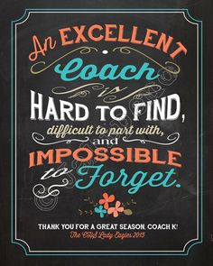 An excellent coach is hard to find, difficult to part with, and impossible to forget - Quote Saying PERSONALIZED Printable Coach Gift Chalkboard Wall Art by Jalipeno on Etsy. The perfect group coach gift idea for that special coach in your life - Print it Cheer Coaches, Cheer Mom, Cheer Quotes, Sport Quotes, Cheer Gifts, Team Gifts, Santa Gifts, Coaching Personal, Life Coaching