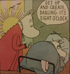Get up & create, darling.