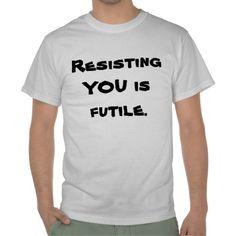 Resisting YOU is futile Casual Men Shirt