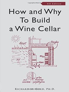 How and Why to Build a Wine Cellar, Fourth Edition Brand:...