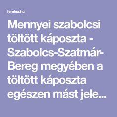 Mennyei szabolcsi töltött káposzta - Szabolcs-Szatmár-Bereg megyében a töltött káposzta egészen mást jelent, mint az ország túlvégén. Próbáld ki az ő receptjüket!