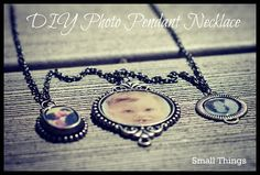 DIY Photo Pendant Necklace - Do Small Things with Love