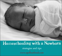 """Homeschooling with a Newborn Strategies - """"Mom, can I just say don't stress out about homeschooling looking a certain way during this time! Yes, there can be some pressure to get it all done (usually the pressure comes from ourselves), but don't give in to it. The newborn/young baby stage is such a short stage in the long-rage scope of things."""" #homeschooling #newborns"""
