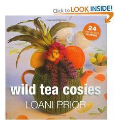 Wild Tea Cosies: 24 Step-by-step Patterns