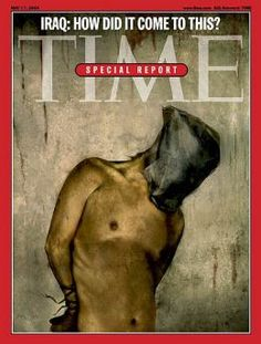 2004 – Iraq War and Abu Ghraib  Publish Date: May 17, 2004  Cover Story: The Scandal's Growing Stain