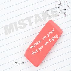Mistakes are proof that you are trying.  http://TheQuotes.Net - http://ift.tt/1HQJd81