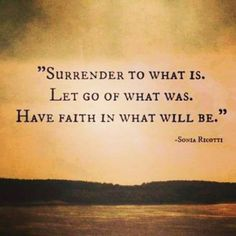 Surrender and faith...