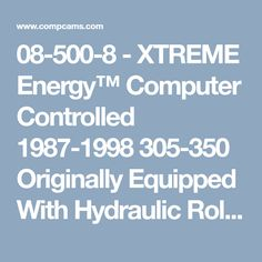 xtreme energy computer controlled originally equipped with hydraulic roller camshaft except and