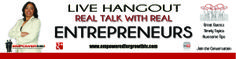 Real Talk with Real Entrepreneurs- web talk show for small business owners and entrepreneurs to get the real, unfiltered side of growing a business.