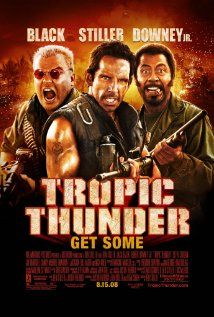 Tropic Thunder (2008) One of my absolute favs <3