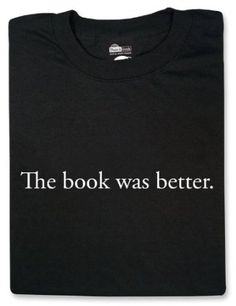 This t-shirt says it all...available on numerous websites, including amazon.com.