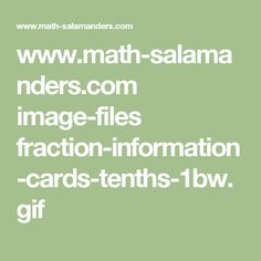 www.math-salamanders.com image-files fraction-information-cards-tenths-1bw.gif
