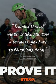 """""""Training through winter is like starting a business you have to think long-term."""" - Laurens ten Dam"""